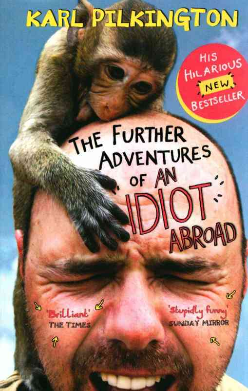 The-Further-Adventures-of-an-Idiot-Abroad-Paperback-L9780857867506